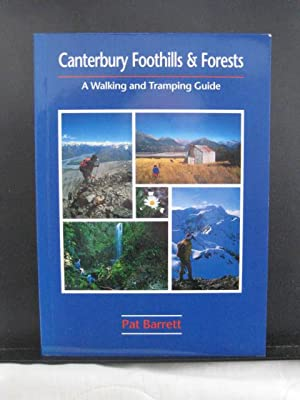 Canterbury Foothills and Forests : A Walking and Tramping Guide
