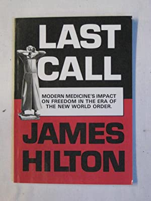 Last Call : Modern Medicine's Impact on Freedom in the Era of The New World Order.