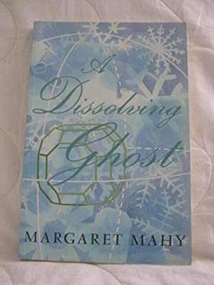 A Dissolving Ghost : Essays and More: Mahy, Margaret