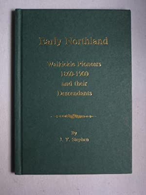 Early Northland : Waikiekie Pioneers 1860-1900 and Their Descendants