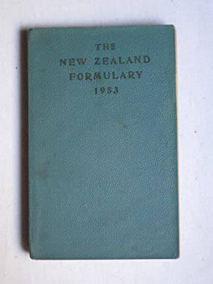 The New Zealand Formulary 1953: Including a Reprint of The Drug Tariff, 1953.