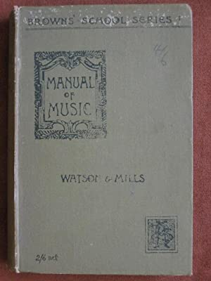 A Manual of Music : Written Specially for the Pupil-Teacher, Scholarship, and Certificate Music E...