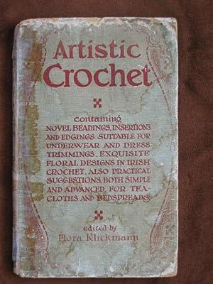 Artistic Crochet : Containing Novel Beadings, Insertions: Klickmann, Flora (editor)