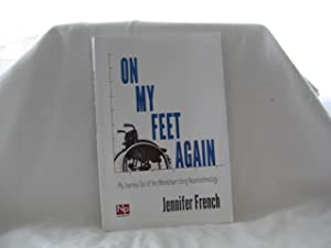 On My Feet Again: My Journey Out of the Wheelchair Using Neurotechnology