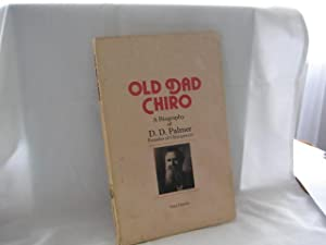 Old Dad Chiro : A Biography of D.D. Palmer, Founder of Chiropractic