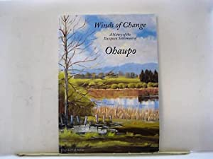Winds of Change: A history of the European Settlemen of Ohaupo