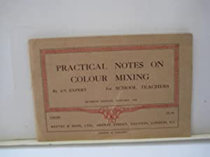 Practical Notes on Colour Mixing - for School Teachers