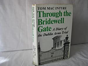 Through the Bridewell Gate: A diary of the Dublin Arms Trial