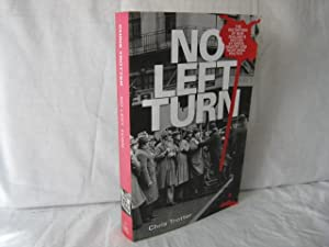 No Left Turn: The Distortion of New Zealand's History by Greed, Bigotry and Right-Wing Politics