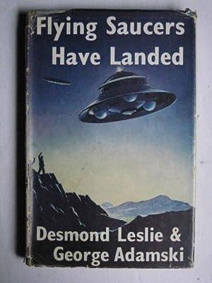 Flying Saucers Have Landed: Desmond Leslie; George
