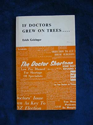 If Doctors Grew on Trees : A Look at the Doctor Shortage in New Zealand Today.