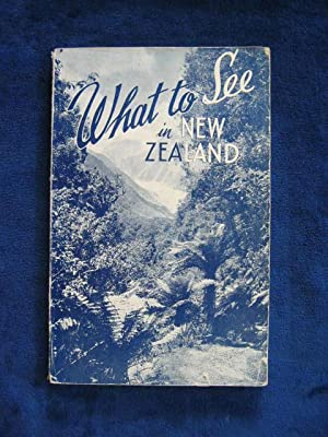 What To See in New Zealand : A Comprehensive Pictorial Guide to Places of Interest