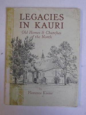 Legacies in Kauri : Old Homes and: Florence Keene