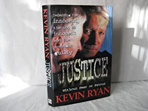 Justice : Without Fear or Favour -: Kevin Ryan