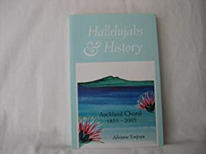 Hallelujahs and History: Auckland Choral, 1855-2005