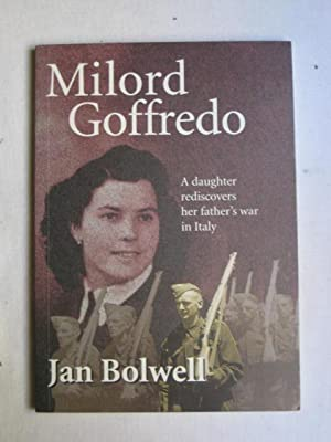 Milord Goffredo : A Daughter Rediscovers Her: Jan Bolwell [Signed