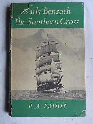 Sails Beneath the Southern Cross: P.A. Eaddy