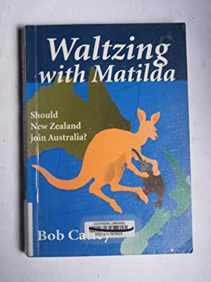 Waltzing with Matilda : Should New Zealand join Australia?