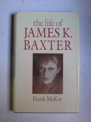 The Life of James K. Baxter