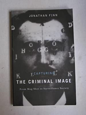 Capturing the Criminal Mind : from mug shot to survellance society