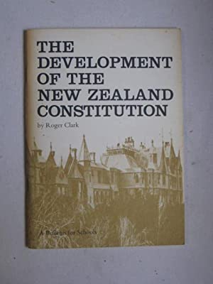 The Development of the New Zealand Constitution : A Bulletin for Schools