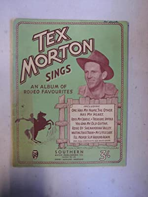 Tex Morton Sings : An album of rodeo favourites [Sheet music]