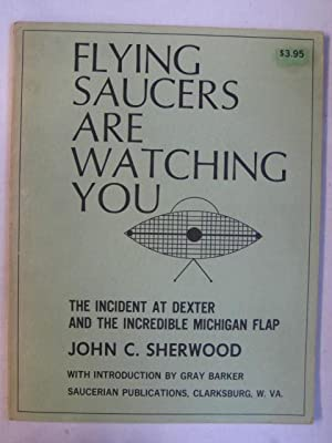 Flying Saucers Are Watching You : The: John C. Sherwood