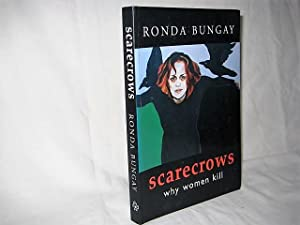 Scarecrows : Why Women Kill: Ronda Bungay