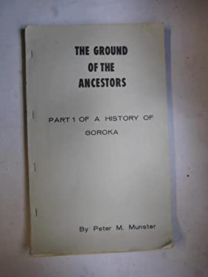 The Grounds of the Ancestors : Part: Peter M. Munster
