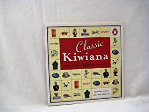 Classic Kiwiana: The Essential Guide to New Zealand Popular Culture