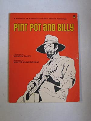 Pint Pot and Billy : A selection of Australian and New Zealand Folksongs