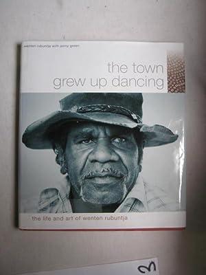 The Town Grew Up Dancing : The: Wenten Rubuntja; Jenny