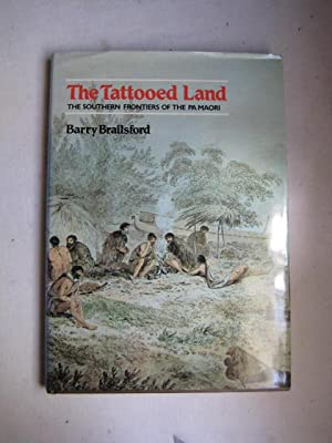 The Tattooed Land : The Southern Frontiers of the Pa Maori