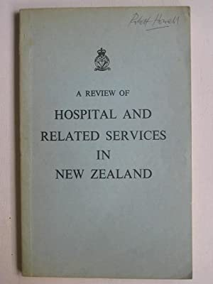 A Review of Hospital and Related Services in New Zealand