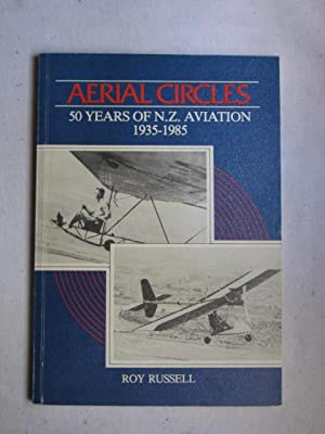 Aerial Circles : 50 Years of N.Z. Aviation Gliding and Power 1935-1985