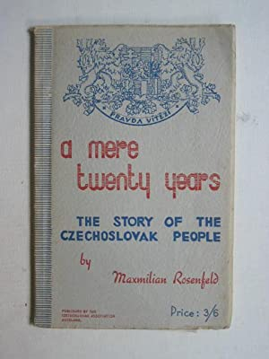 A Mere Twenty Years : The Story of the Czechoslovak People
