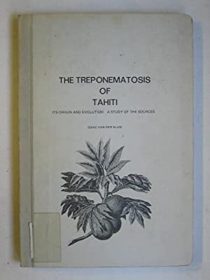 The Treponematosis of Tahiti: Its origin and Evolution: a Study of the Sources.