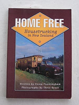 Home Free : Housetrucking in New Zealand: Fiona Cunningham