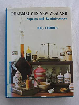 Pharmacy in New Zealand : Aspects and Reminiscences (Centennial History)