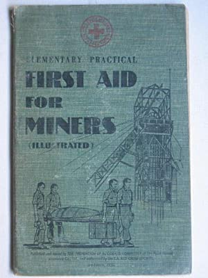 Elementary Practical First Aid for Miners (Illustrated)