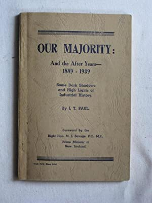 Our Majority : and the after years - 1889-1939. Some dark shadows and high lights of industrial h...