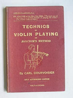 Technics of Violin Playing on Joachim's Method [Illustrated Edition]