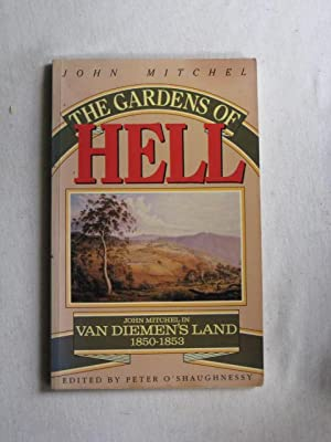 The Gardens of Hell : John Mitchel in Van Diemen's Land 1850-1853