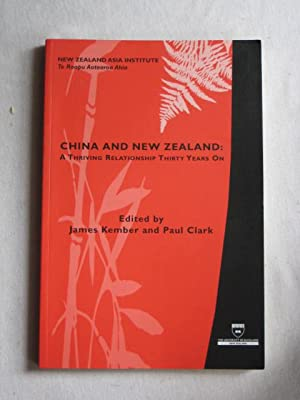 China and New Zealand : A Thriving Relationship Thirty Years On