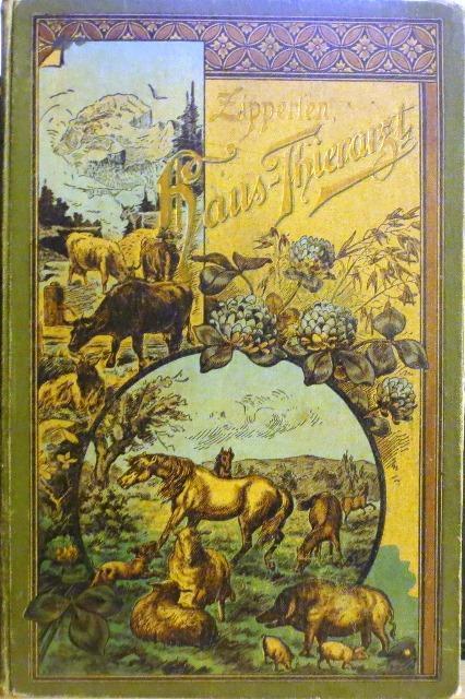 Der illustrirte Hausthierarzt für Landwirthe und Hausthierbesitzer.: Zipperlen, Wilhelm: