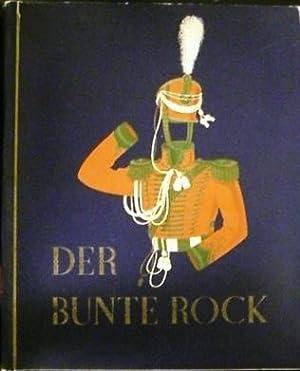 Der bunte Rock. Eine Sammlung deutscher Uniformen des 19. Jahrhunderts. 1932. Farbig illustr. Kt. ...