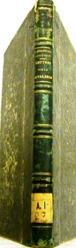 Lettres sur la Cavalerie. Traduites avec L'Autorisatiom de l'Auteur per Ernest Jaegl&...