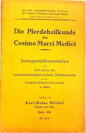 Die Pferdeheilkunde des Cosimo Marci Medici. Inaugural-Dissertation . Friedrich-Wilhelms-Universit&...