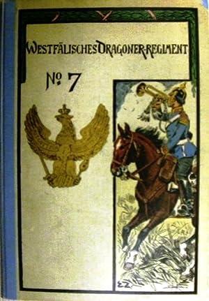 Geschichte des Westfälischen Dragoner-Regiments Nr. 7 von seiner Formierung im Jahre 1860 bis ...