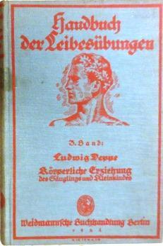 Körperliche Erziehung des Säuglings und Kleinkindes. (Handbuch: Deppe, Ludwig: